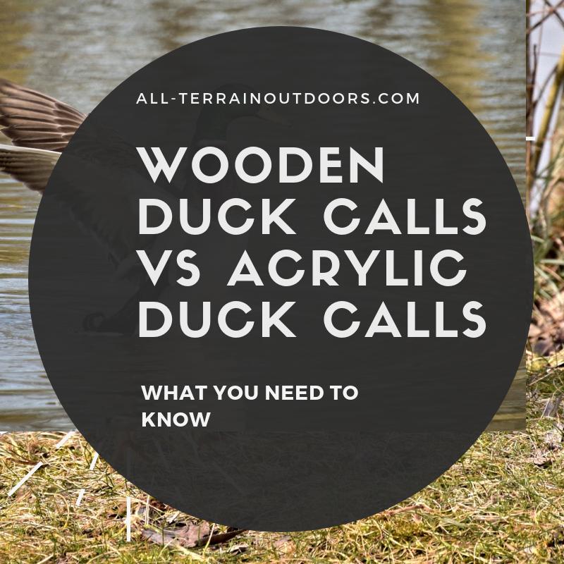 wooden duck calls vs acrylic duck calls