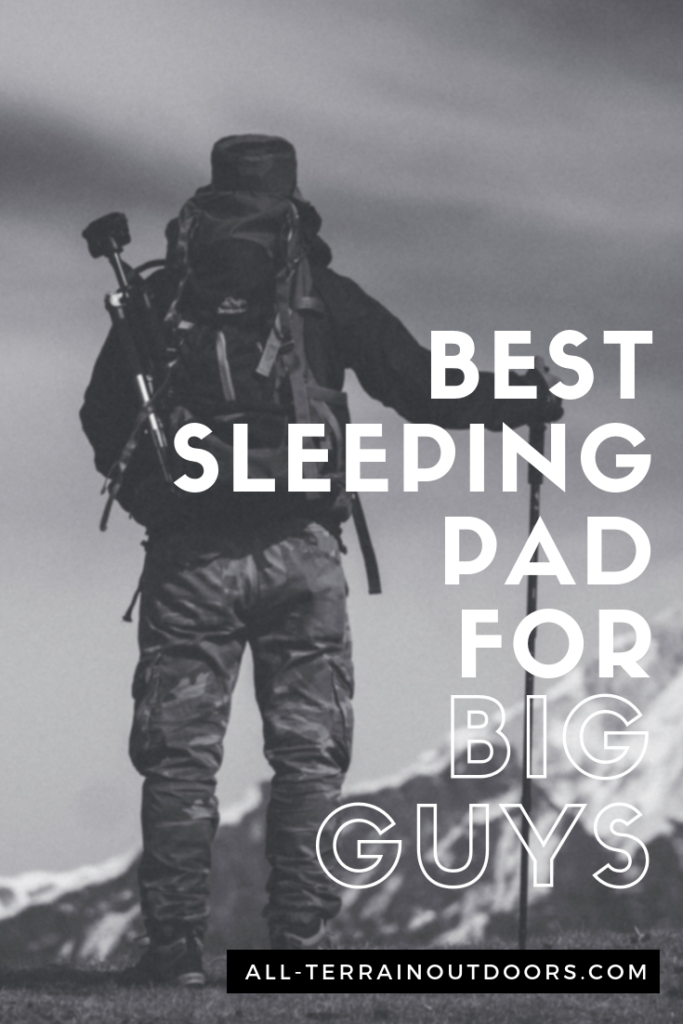 best sleeping pad for big guys