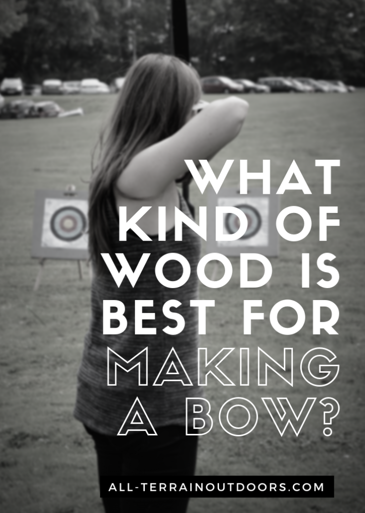 what kind of wood is best for making a bow?