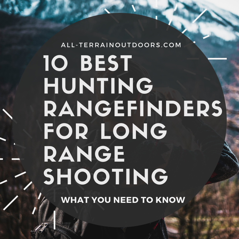 10 best hunting rangefinders for long range shooting